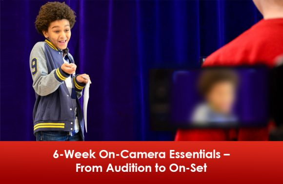6-Week On-Camera Essentials – From Audition to On-Set