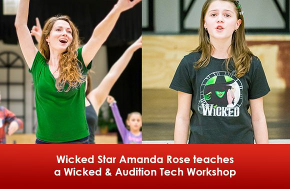 PENNSYLVANIA: WICKED & Audition Technique Workshop with WICKED Star Amanda Rose (Nessarose!)
