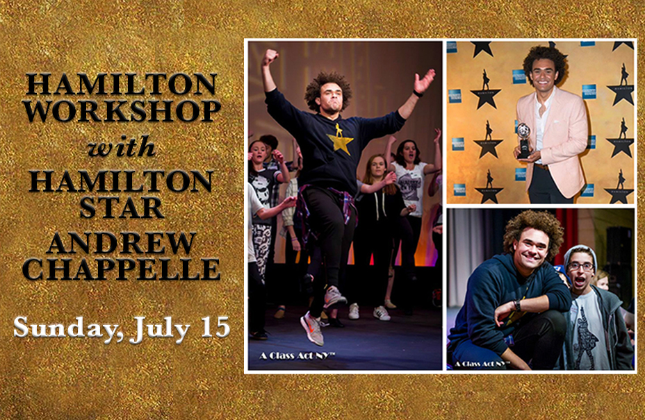 HAMILTON Workshop with HAMILTON Star Andrew Chappelle on Sunday July 15 2018