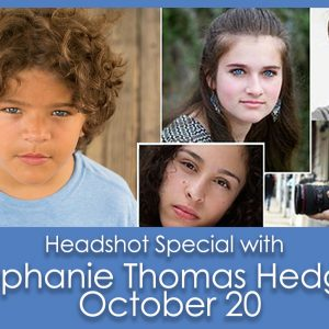 OCTOBER SPECIAL! Headshot Deal with Stephanie Thomas Hedges!